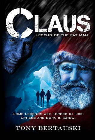 12 Days of Christmas Books-Day 4: Claus: Legend of the Fat Man by Tony Bertauski